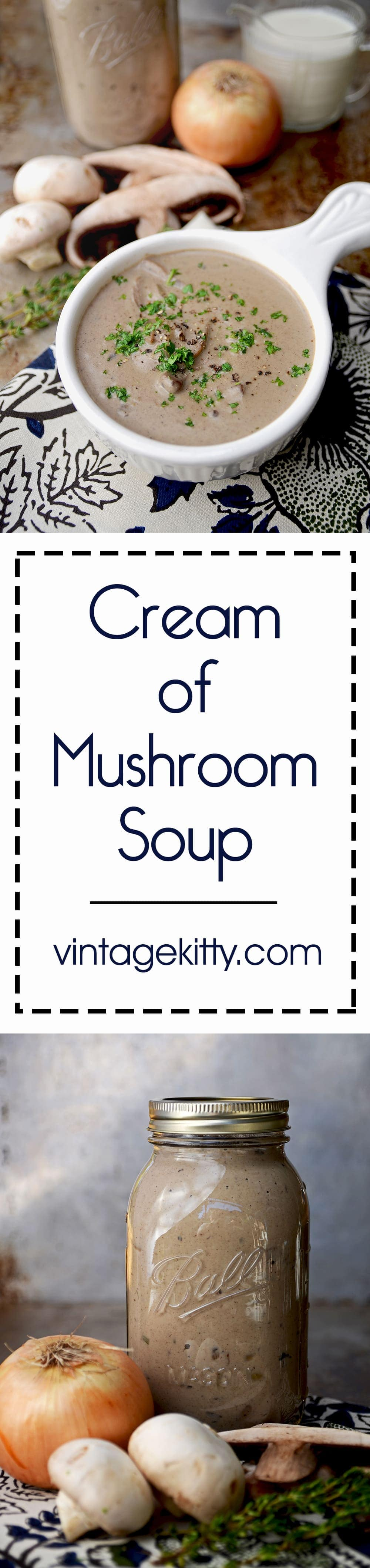 Ditch the can this holiday season by making Cream of Mushroom Soup from scratch for all your casserole needs. Or you can just eat the soup because it is luxuriously creamy and rich! | vintagekitty.com