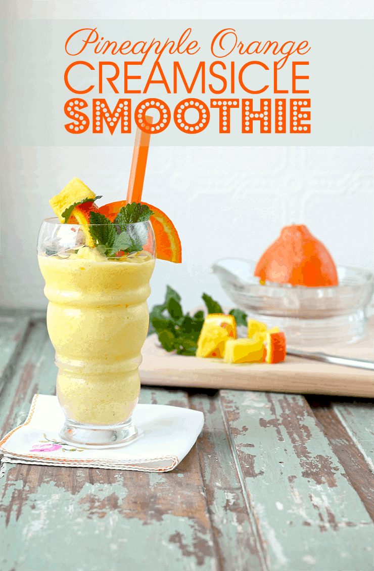 Pineapple Orange Creamsicle Smoothie Pin - Pineapple Orange Creamsicle Smoothie
