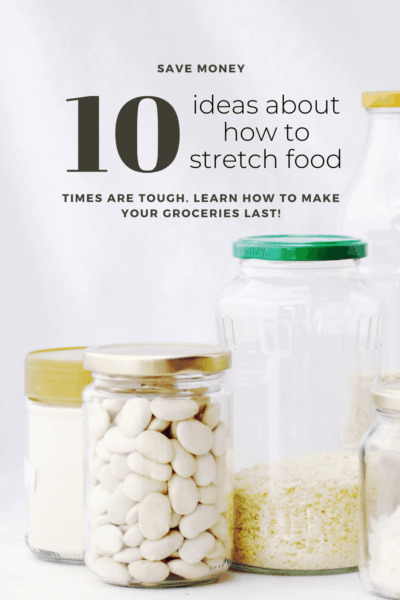10 ideas about how to stretch food